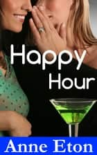 Happy Hour ebook by Anne Eton