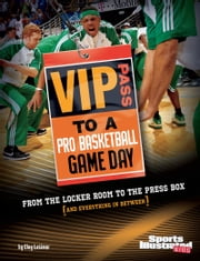 VIP Pass to a Pro Basketball Game Day - From the Locker Room to the Press Box (and Everything in Between) ebook by Clay Latimer