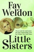 Little Sisters ebook by Fay Weldon