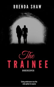 The Trainee Undercover ebook by Brenda Shaw