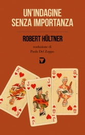Un'indagine senza importanza ebook by Robert Hültner