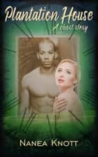 Plantation House ebook by Nanea Knott