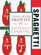Canal House Cooking Volume N° 8 ebook by Christopher Hirsheimer,Melissa Hamilton