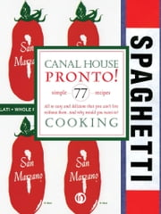 Canal House Cooking Volume N° 8 - Pronto! ebook by Christopher Hirsheimer,Melissa Hamilton