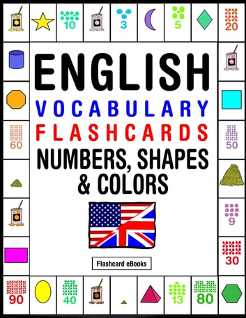 English Vocabulary Flashcards: Numbers, Shapes & Colors ebook by Flashcard Ebooks