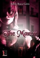 The Manor tome 2 ebook by Sylvie Roca-Geris