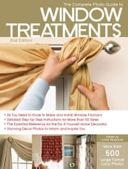 The Complete Photo Guide to Window Treatments, 2nd Edition ebook by Linda Neubauer