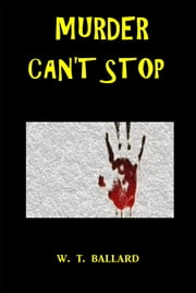 Murder Can't Stop ebook by W. T. Ballard