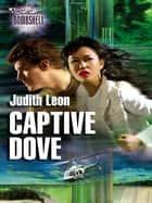 Captive Dove (Mills & Boon Silhouette) ebook by Judith Leon