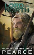 Lord of the North (Diaries of a Dwarven Rifleman - Book 2) - Dwarven Rifleman ebook by Michael Tinker Pearce, Linda Pearce
