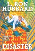 Disaster: Mission Earth Volume 8 ebook by L. Ron Hubbard