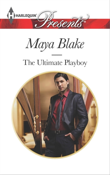 The Ultimate Playboy ekitaplar by Maya Blake