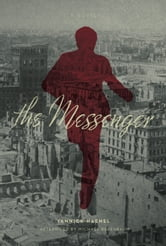 The Messenger - A Novel ebook by Yannick Haenel