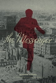 The Messenger - A Novel ebook by Ian Monk,Yannick Haenel