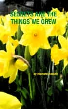 Secrets Are the Things We Grew ebook by Rick Russell
