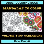 Variations - Mandalas for Coloring, #2 ebook by Dave Everett