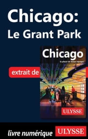 Chicago - Le Grant Park ebook by Claude Morneau