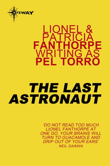 The Last Astronaut ebook by Lionel Fanthorpe,Pel Torro,Patricia Fanthorpe