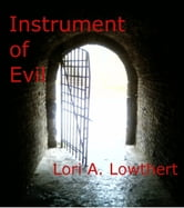 Instrument of Evil ebook by Lori Lowthert