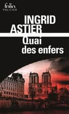 Quai des enfers ebook by Ingrid Astier