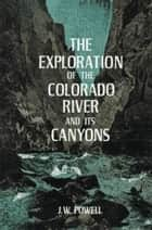 Canyons Of The Colorado ebook by J. W. Powell
