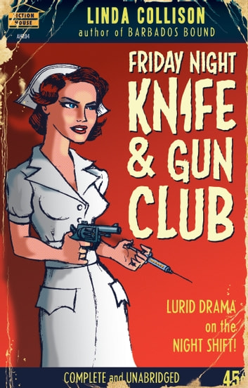 Friday Night Knife and Gun Club ebook by Linda Collison
