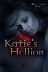 Katie's Hellion (#1, Rhyn Trilogy) ebook by Lizzy Ford