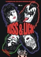 Kiss and Lick ebook by Episch Porzioni