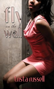 Fly on the Wall ebook by Trista Russell