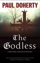 Godless, The ekitaplar by Paul Doherty