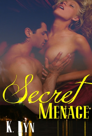 Secret Menage ebook by K. Lyn