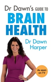 Dr Dawn's Guide to Brain Health ebook by Dawn Harper