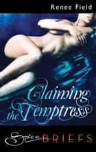 Claiming the Temptress ebook by Renee Field