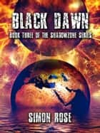 Black Dawn ebook by Simon Rose