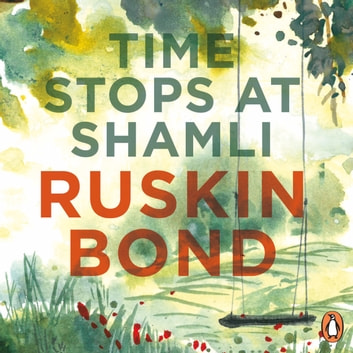 Time Stops At Shamli audiobook by Ruskin Bond