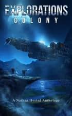 Explorations: Colony - Explorations ebook by Dennis E. Taylor, Jasper T Scott, Scott Bartlett,...
