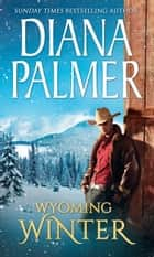 Wyoming Winter (Mills & Boon M&B) eBook by Diana Palmer