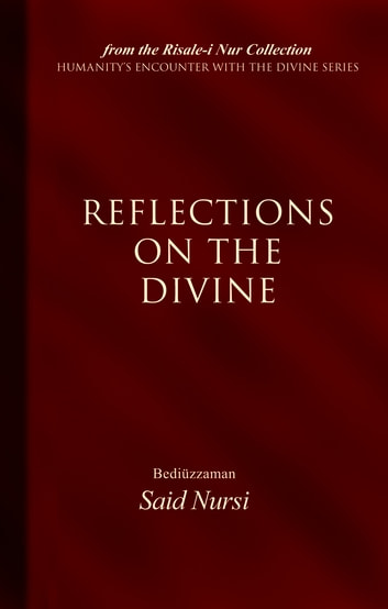 Reflections of The Divine ebook by Bediuzzaman Said Nursi