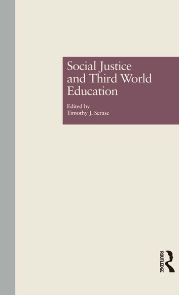 Social Justice and Third World Education ebook by