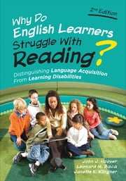 Why Do English Learners Struggle With Reading? - Distinguishing Language Acquisition From Learning Disabilities ebook by John J. Hoover,Leonard M. Baca,Janette Kettmann Klingner