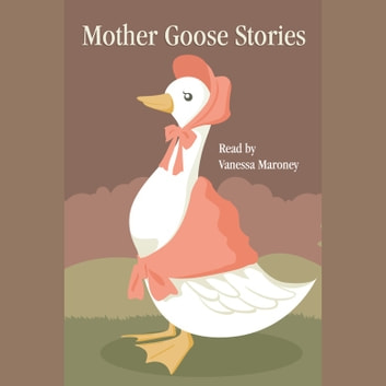 Mother Goose Stories audiobook by Anonymous