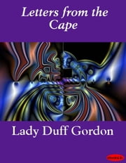 Letters from the Cape ebook by Lady Duff Gordon