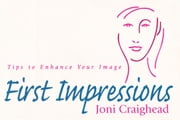 First Impressions - Tips to Enhance Your Image ebook by Joni Craighead