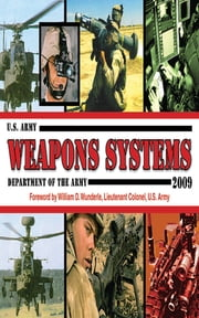 U.S. Army Weapons Systems 2009 ebook by Army