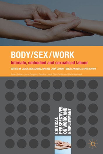Body/Sex/Work - Intimate, embodied and sexualised labour ebook by