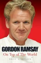Gordon Ramsay - The Biography ebook by Neil Simpson