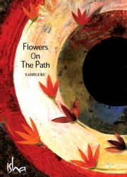 Flowers on the Path ebook by Sadhguru