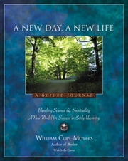 A New Day A New Life - A Guided Journal ebook by William Cope Moyers,Jodie Carter