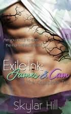 Exile Ink: James and Cam ebook by Skylar Hill
