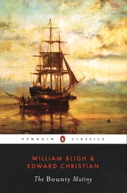 The Bounty Mutiny ebook by William Bligh,Edward Christian,R. D. Madison